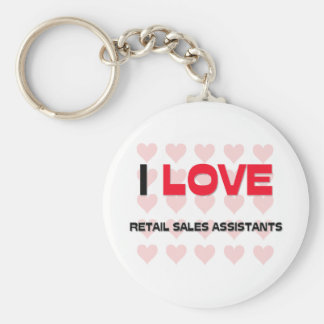 I LOVE RETAIL SALES ASSISTANTS BASIC ROUND BUTTON KEY RING
