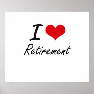 I Love Retirement Poster