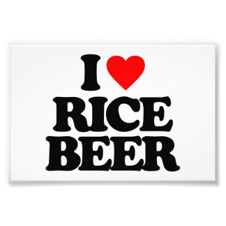 I LOVE RICE BEER PHOTO PRINT