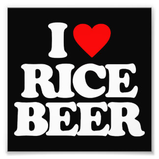 I LOVE RICE BEER PHOTOGRAPH