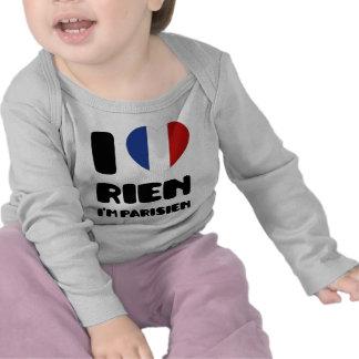 I Love 'Rien' I'm Parisien :) T-shirts