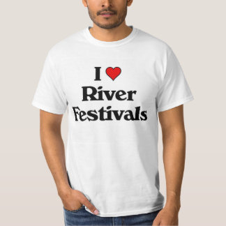 I love River Festivals T-Shirt