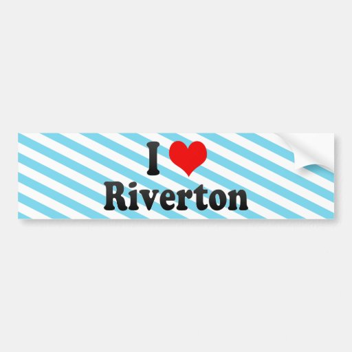 I Love Riverton, United States Bumper Stickers