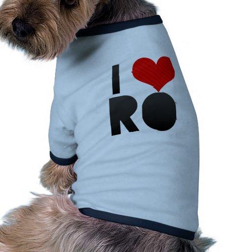 I Love RO Dog Tee Shirt