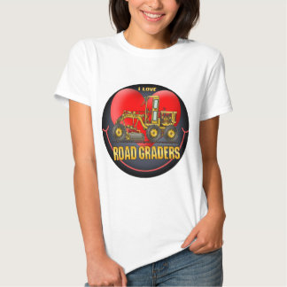 I Love Road Graders Womens T-Shirt
