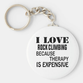 I Love Rock Climbing Because Therapy Is Expensive Key Ring