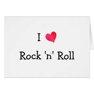 I Love Rock 'n' Roll Greeting Card
