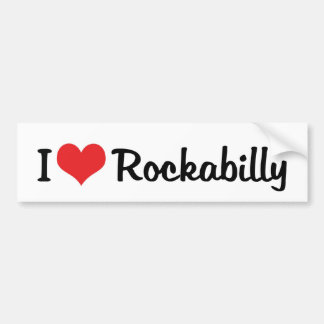 I Love Rockabilly Bumper Sticker