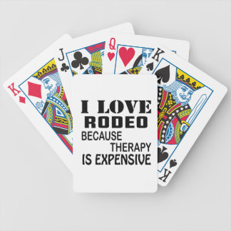 I Love Rodeo Because Therapy Is Expensive Bicycle Playing Cards