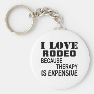 I Love Rodeo Because Therapy Is Expensive Key Ring