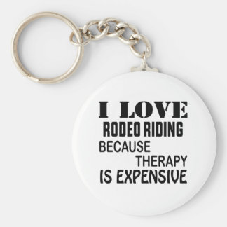 I Love Rodeo Riding Because Therapy Is Expensive Key Ring