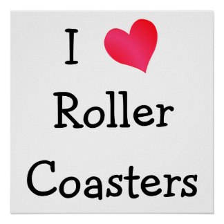 I Love Roller Coasters Poster