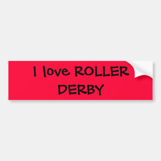I love ROLLER DERBY Bumper Sticker