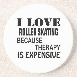 I Love Roller Skating Because Therapy Is Expensive Coaster