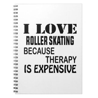 I Love Roller Skating Because Therapy Is Expensive Spiral Notebook