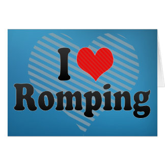 I Love Romping Greeting Card