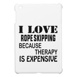I Love Rope Skipping Because Therapy Is Expensive iPad Mini Covers