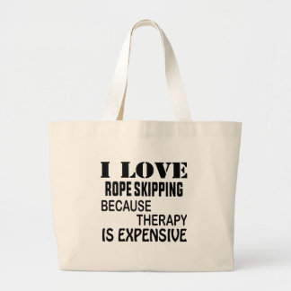 I Love Rope Skipping Because Therapy Is Expensive Large Tote Bag