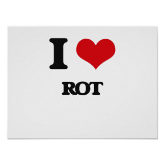 I Love Rot Poster