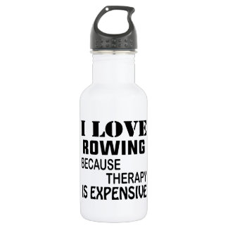 I Love Rowing Because Therapy Is Expensive 532 Ml Water Bottle