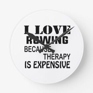 I Love Rowing Because Therapy Is Expensive Round Clock
