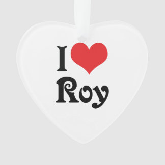 I Love Roy