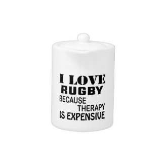 I Love Rugby Because Therapy Is Expensive