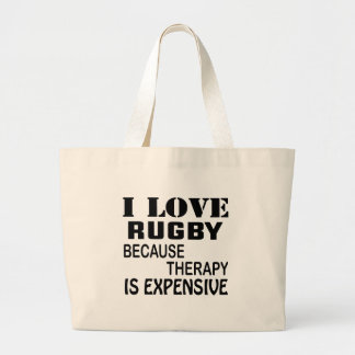 I Love Rugby Because Therapy Is Expensive Large Tote Bag