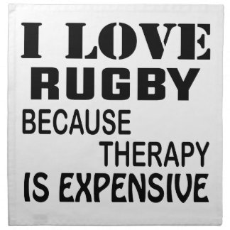 I Love Rugby Because Therapy Is Expensive Napkin