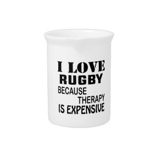 I Love Rugby Because Therapy Is Expensive Pitcher