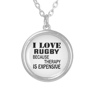 I Love Rugby Because Therapy Is Expensive Silver Plated Necklace