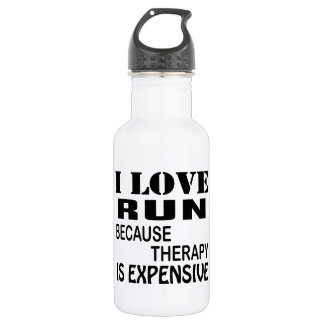 I Love Run Because Therapy Is Expensive 532 Ml Water Bottle