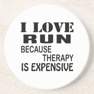 I Love Run Because Therapy Is Expensive Coaster
