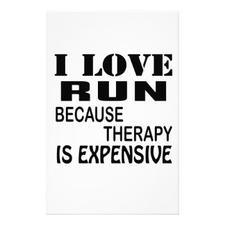 I Love Run Because Therapy Is Expensive Stationery