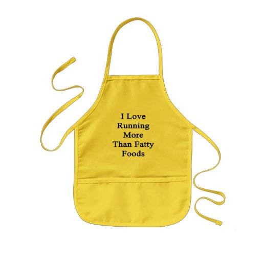 I Love Running More Than Fatty Foods Aprons