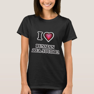 I Love Russian Area Studies T-Shirt