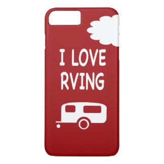 I Love RVing - Red iPhone 7 Plus Case