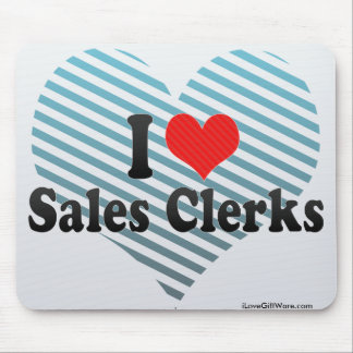 I Love Sales Clerks Mouse Pads