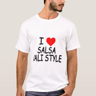I Love Salsa Cali Style T-Shirt - Colombian Style