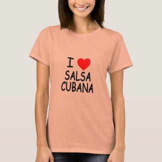 I Love Salsa Cubana T-Shirt