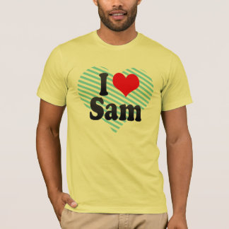 I love Sam T-Shirt