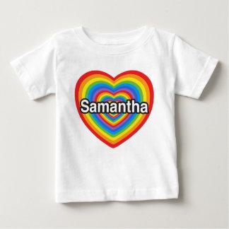 I love Samantha. I love you Samantha. Heart Baby T-Shirt