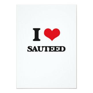 I Love Sauteed 13 Cm X 18 Cm Invitation Card