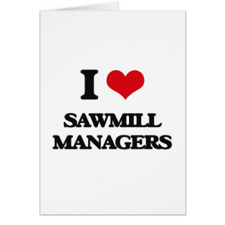 I love Sawmill Managers Card