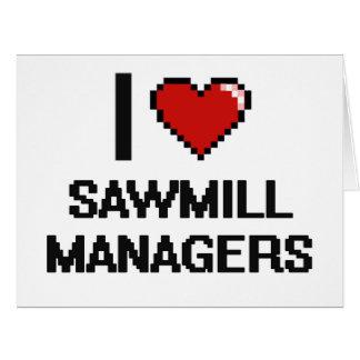 I love Sawmill Managers Big Greeting Card