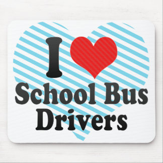 I Love School Bus Drivers Mouse Pad