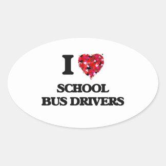 I love School Bus Drivers Oval Sticker