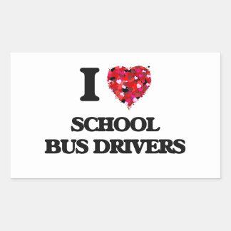 I love School Bus Drivers Rectangular Sticker