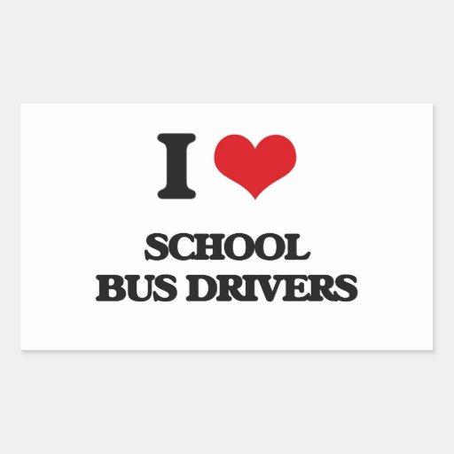 I love School Bus Drivers Rectangular Stickers