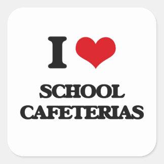 I love School Cafeterias Square Sticker